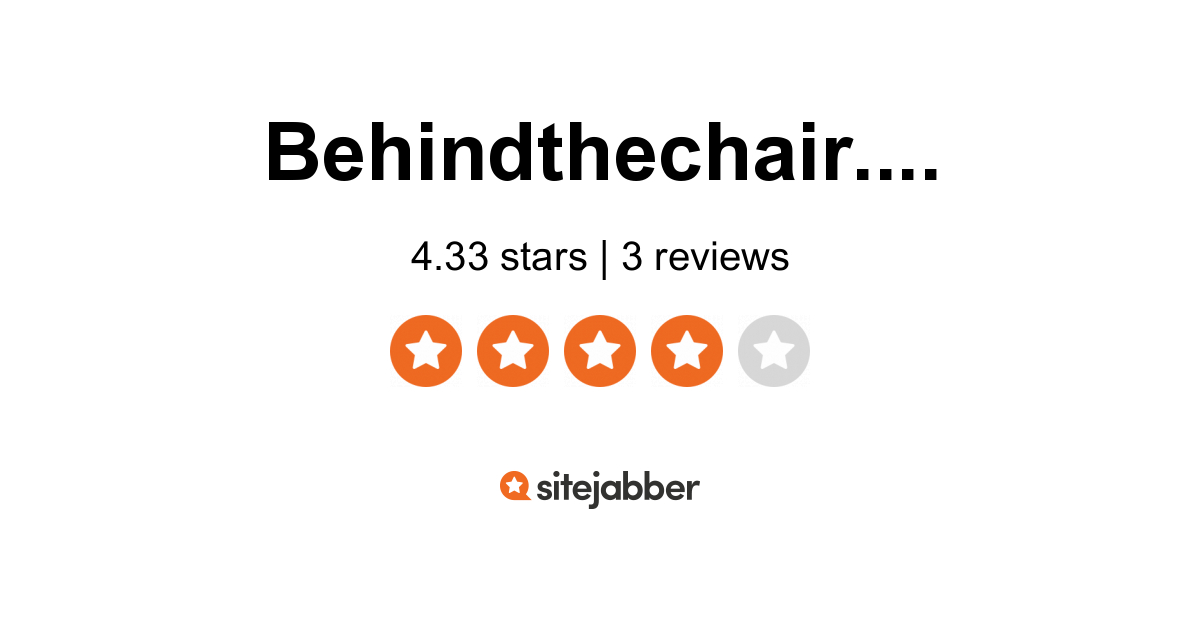 Behindthechair Reviews 3 Reviews Of Behindthechair Com Sitejabber