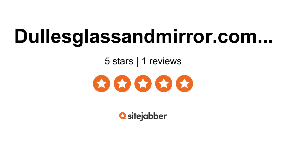 Dulles Glass And Mirror Reviews 1 Review Of Dullesglassandmirror Com Sitejabber